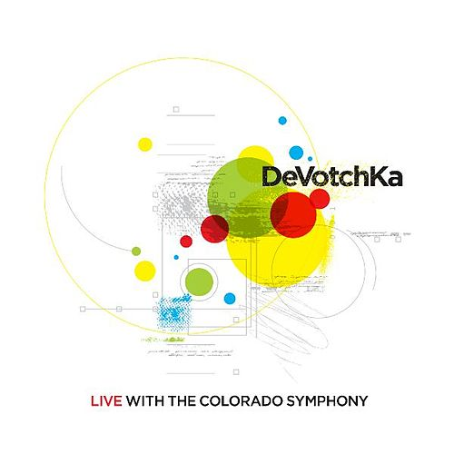 Live with the Colorado Symphony by DeVotchKa