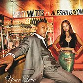 Your Love (EP) by Ashley Walters