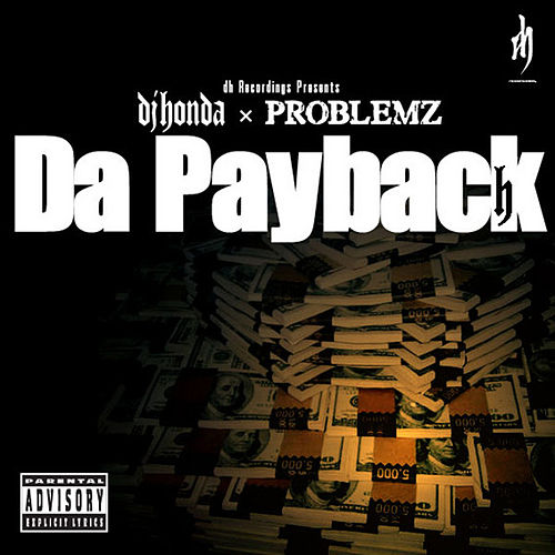 Da Payback (feat. Problemz) by DJ Honda