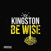 Kingston Be Wise by Protoje