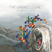 The Waking Sound by Life Community Church