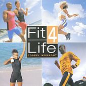 Fit Four Life: Gospel Workout by Various Artists
