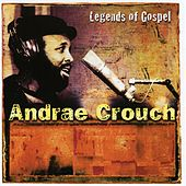 Legends Of Gospel by Andrae Crouch
