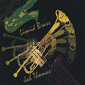 Liquid Brass by Jah Thomas
