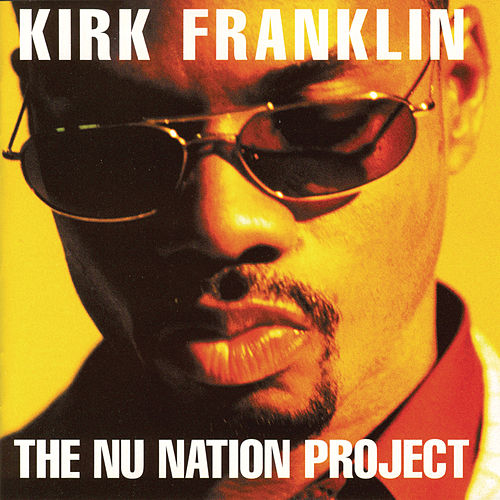 The Nu Nation Project by Kirk Franklin