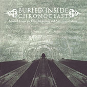 Chronoclast: Selected Essays on Times Reckoning and Auto-Cannibalism by Buried Inside