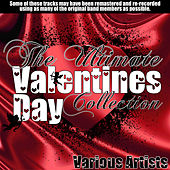 The Ultimate Valentines Day Collection von Various Artists
