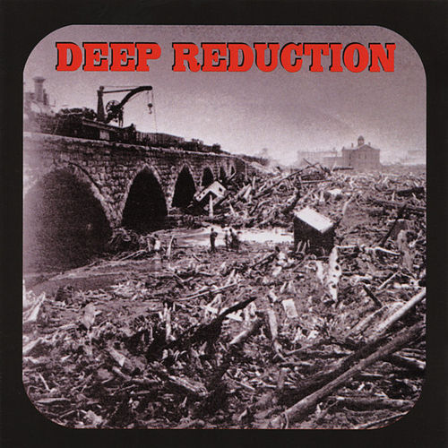 Deep Reduction by Deep Reduction
