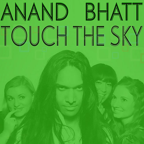 Touch the Sky by Anand Bhatt