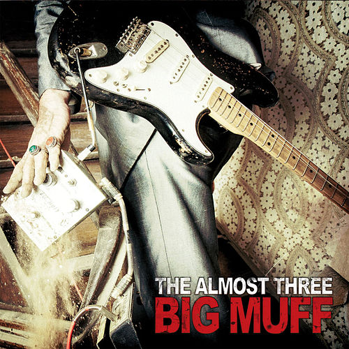 Big Muff by The almost three