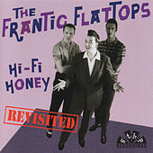 Hi-Fi Honey Revisited by The Frantic Flattops