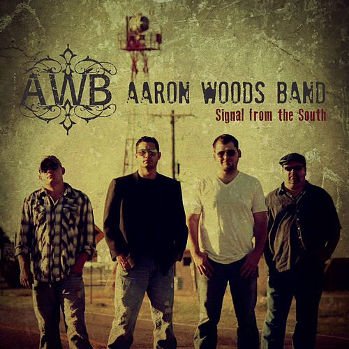 Signal from the South by Aaron Woods Band