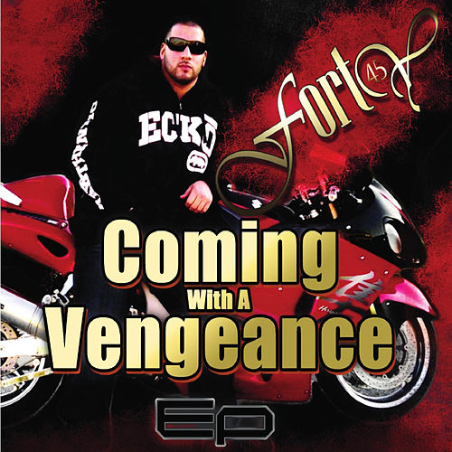 Coming With a Vengeance by Forty