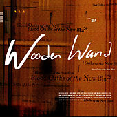 Blood Oaths Of The New Blues by Wooden Wand