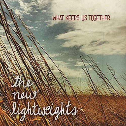 What Keeps Us Together by The New Lightweights