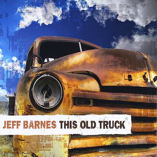 This Old Truck by Jeff Barnes