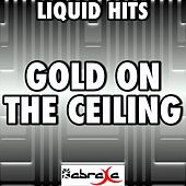 Gold On the Ceiling - Tribute to the Black Keys by Liquid Hits