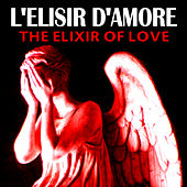 L'elisir d'Amore (The Elixir of Love) by Metropolitan Opera Company