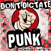 Don't Dictate Punk von Various Artists