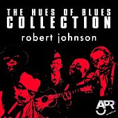 The Hues of Blues Collection, Vol. 9 by Robert Johnson