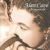 Se pa pou dat by Alan Cave