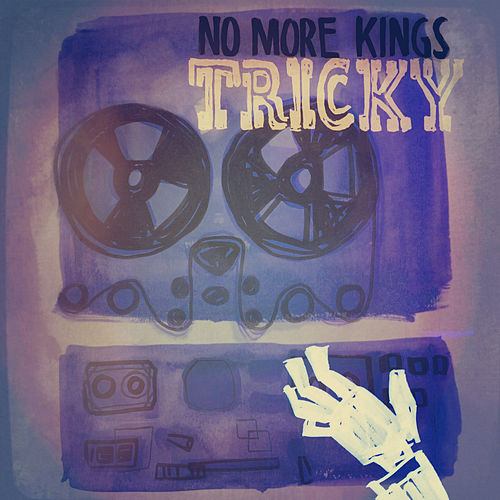 Tricky by No More Kings