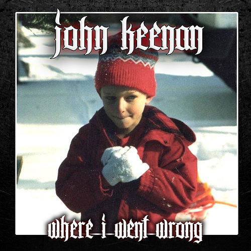 Where I Went Wrong by John Keenan