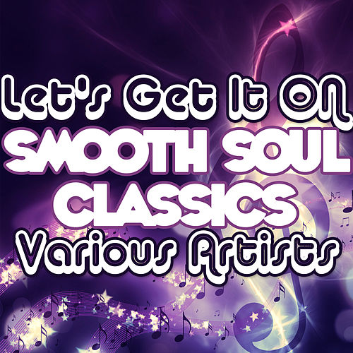 Let's Get It On: Smooth Soul Classics by Various Artists