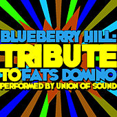 Blueberry Hill: Tribute to Fats Domino by Union Of Sound