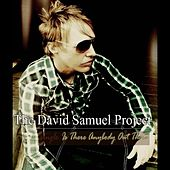 Is There Anybody Out There by The David Samuel Project
