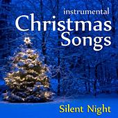 Christmas Songs - Silent Night by Instrumental Holiday Music Artists