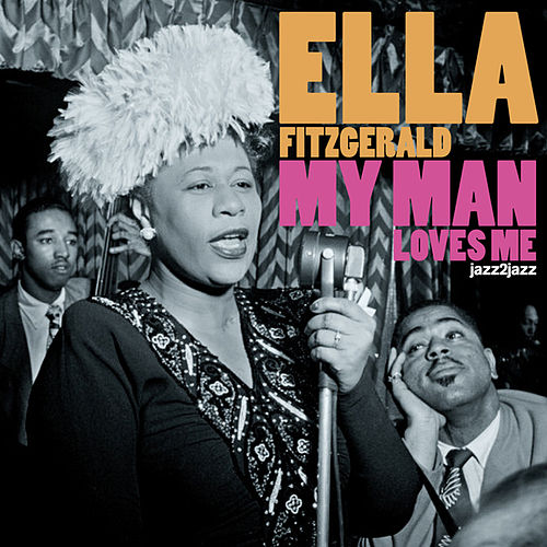 My Man Loves Me by Ella Fitzgerald