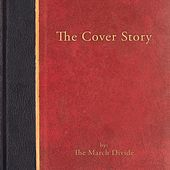 The Cover Story by The March Divide