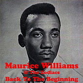 Back To The Beginning by Maurice Williams and the Zodiacs
