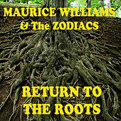 Return To The Roots by Maurice Williams and the Zodiacs