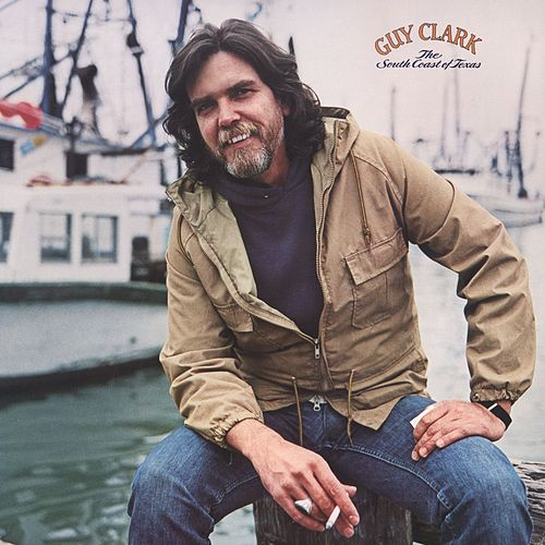 The South Coast Of Texas by Guy Clark