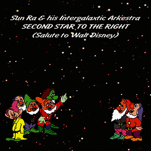 Second Star To The Right: Salute to Walt Disney by Sun Ra