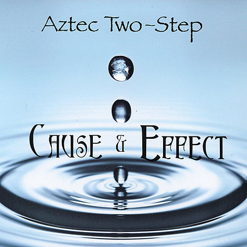 Cause & Effect by Aztec Two-Step