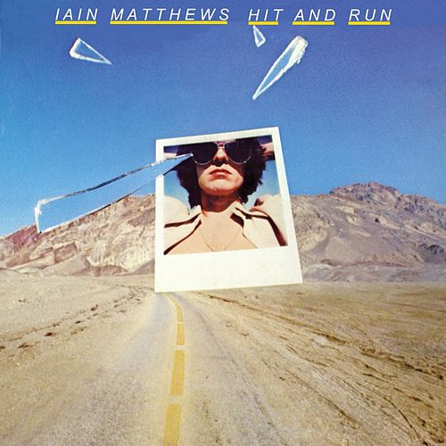 Hit And Run by Iain Matthews