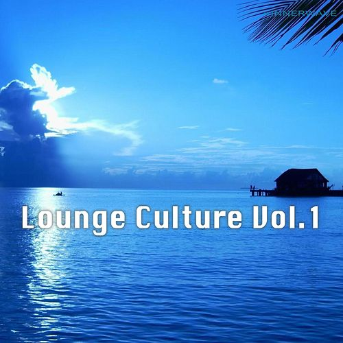 Lounge Culture Vol.1 by Various Artists