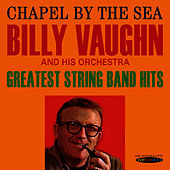 Chapel By the Sea / Greatest String Band Hits by Billy Vaughn