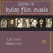 History of Indian Film Music: [C.I.D. (1956), Dastan (1950)], Vol.  20 by Various Artists
