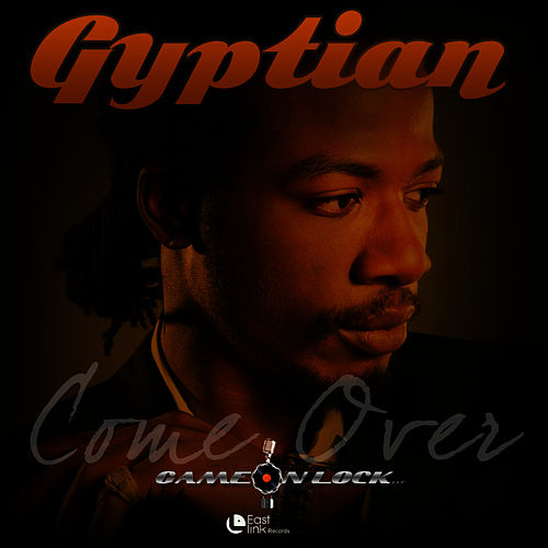 Come Over by Gyptian