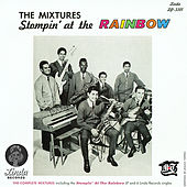 Stompin' at the Rainbow by The Mixtures