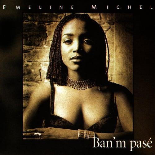 Ban'm Pasé by Emeline Michel
