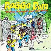 Ragga Dom: The Best of Ragga French -West Indies by Various Artists