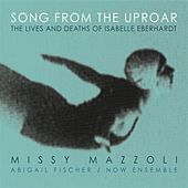 Song from the Uproar (The Lives and Deaths of Isabelle Eberhardt) by Missy Mazzoli