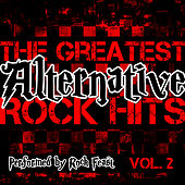 The Greatest Alternative Rock Hits Vol. 2 by Rock Feast