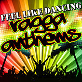 Feel Like Dancing: Ragga Anthems von Various Artists