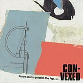 Nature Sounds Presents The Prof. In...con-vexed by The Prof.